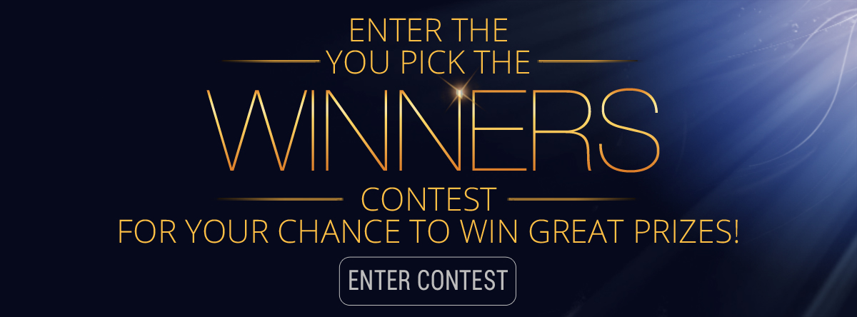 Join our You Pick the Winners Contest!