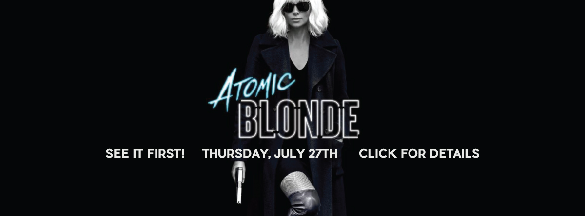 Early Openings and Screenings#atomicblonde