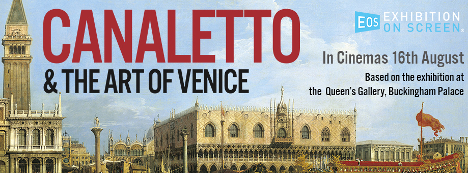 Exhibition On Screen Canaletto and the Art of Ven