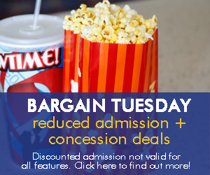 Bargain Tuesdays every location every Tuesday - click to find out more!