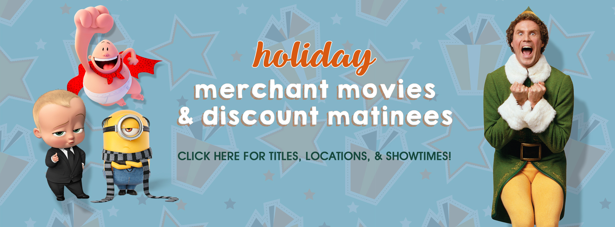 Slider image for holiday merchant movies and discount matinees