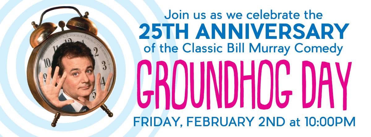 GROUNDHOG DAY 25th Anniversary Screening