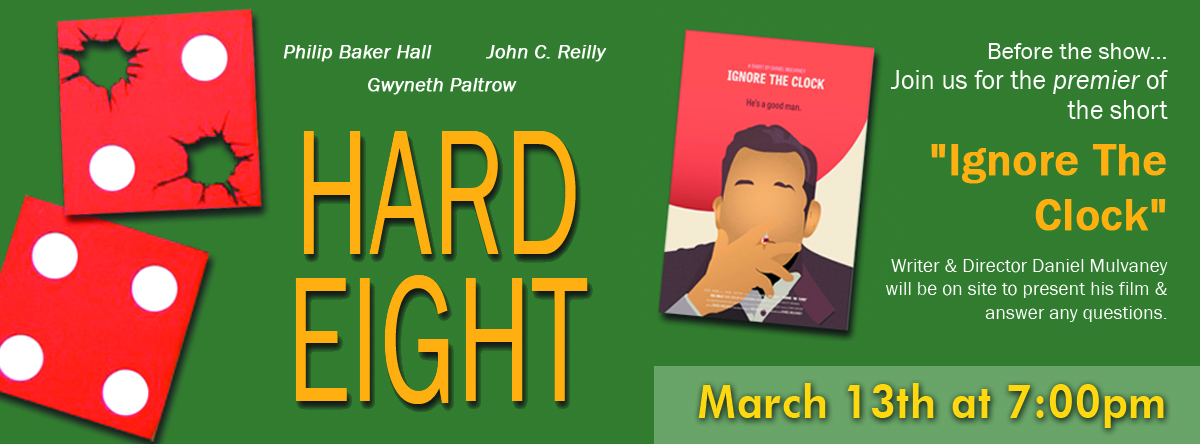 Hard Eight with a short film premiere!