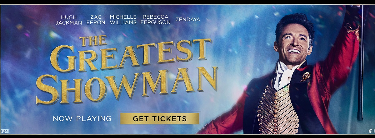 Greatest Showman Now Playing