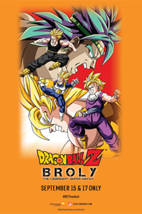 Fathom Events And Toei Animation Bring The Full Remastered English Dub Of Broly Legendary Super Saiyan To Movie