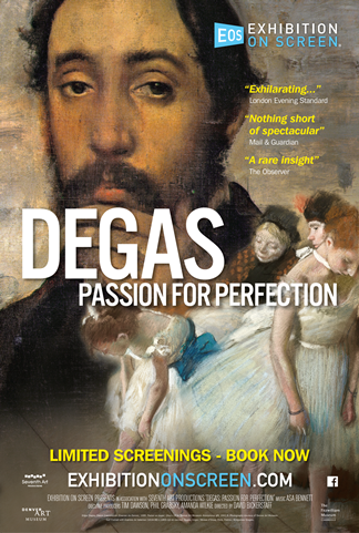 Exhibition on Screen: Degas - Passion For Perfecti Poster