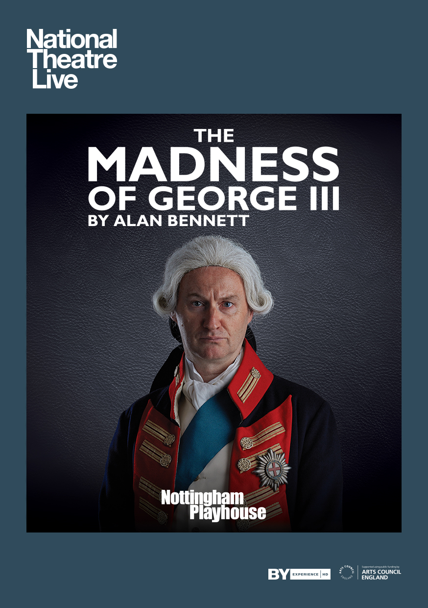 National Theatre Live: The Madness of George III Poster