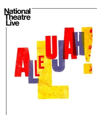 Poster of National Theatre Live: Allelujah!