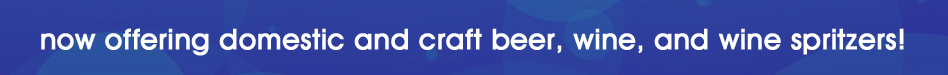 banner image for bar - now offering domestic and craft beer, wine, and wine spritzers!