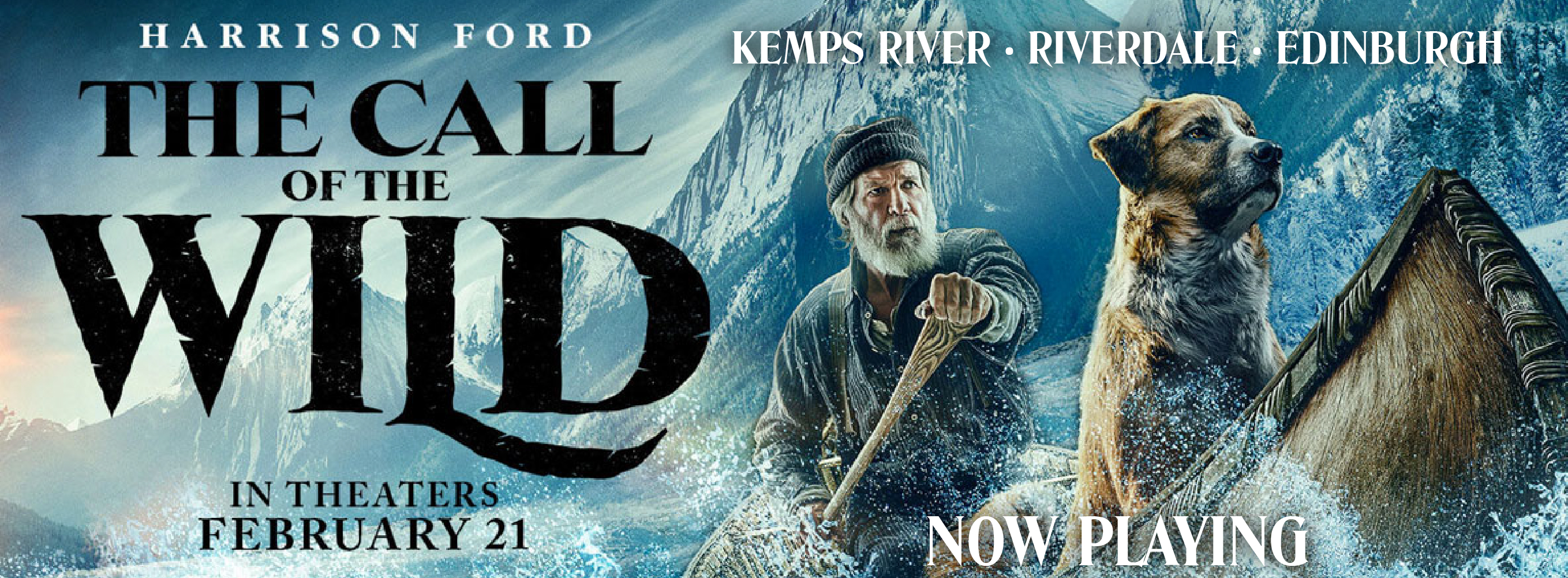 Call of the Wild Now Playing at Kemps River, Riverdale, and Edinburgh