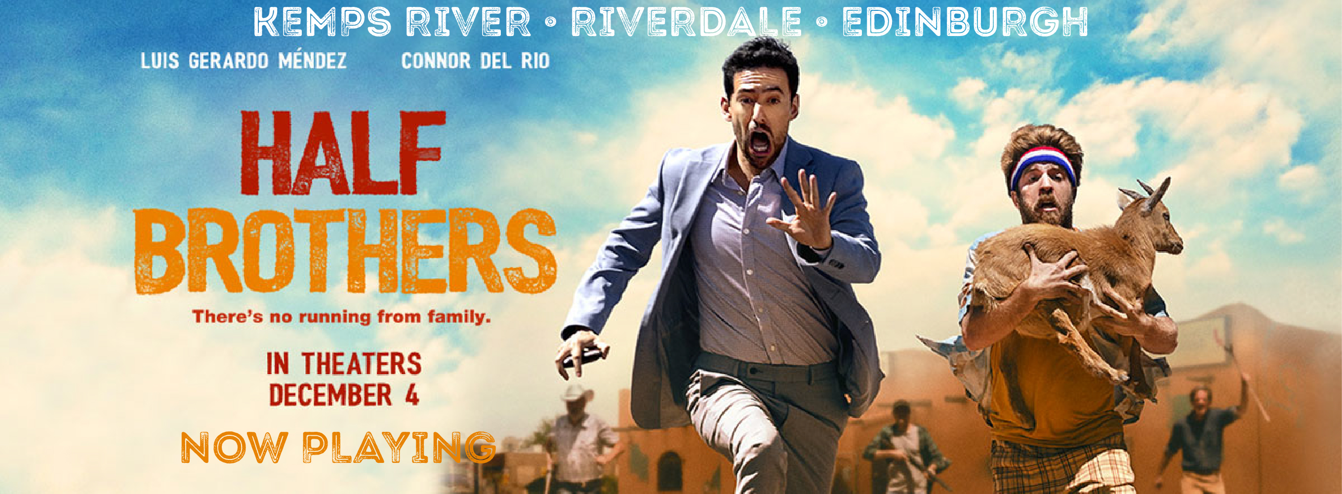 Get tickets to Half Brothers now playing at our Kemps River, Riverdale, and Edinburgh locations.