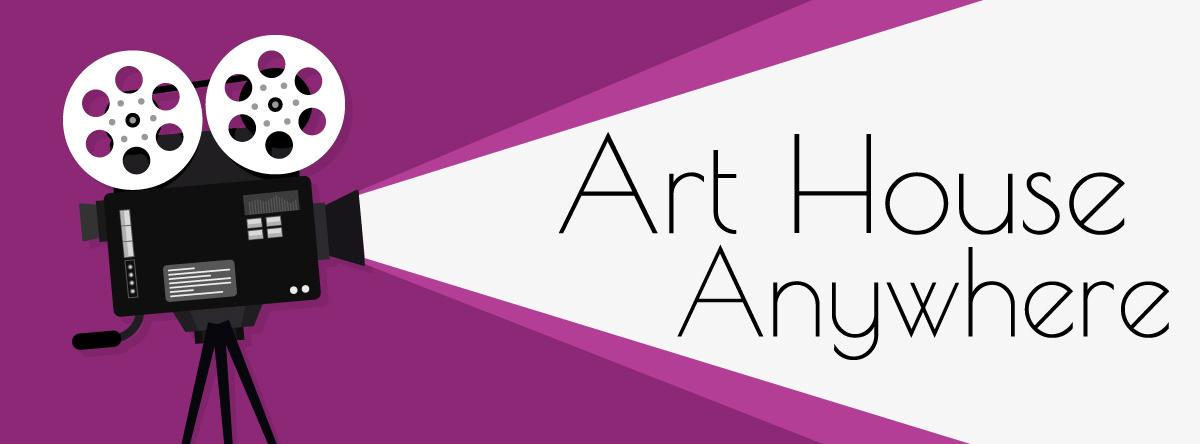 Art House Anywhere