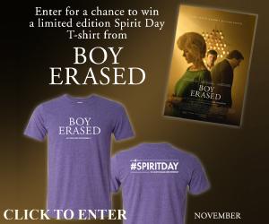 Boy Erased - Spirit Day Sweepstakes