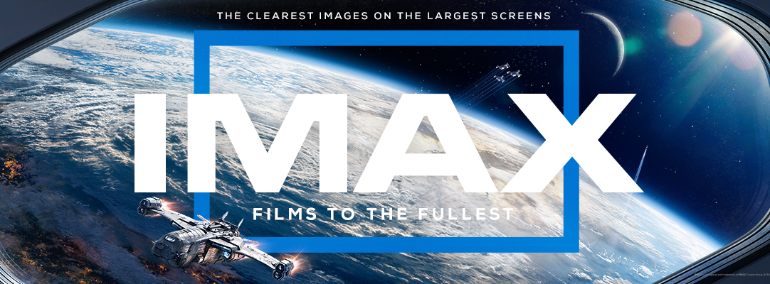 IMAX - Films to the fullest
