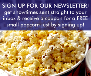 Sign up for our newsletter and get showtimes sent straight to your inbox!