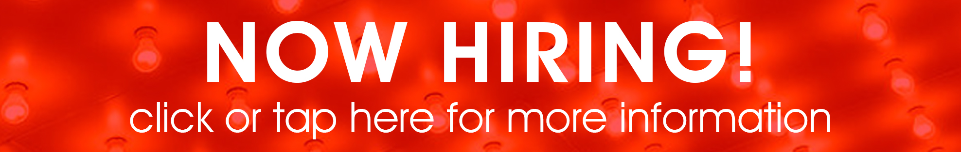 Now hiring - click or tap here for more information!