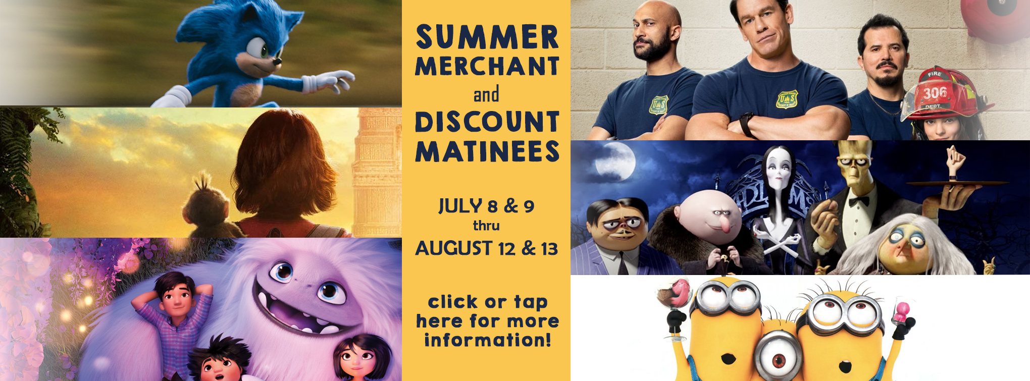 Click or tap here for information on our Summer Merchant Movies and Discount Matinees