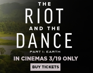 The Riot and The Dance - Special Showing