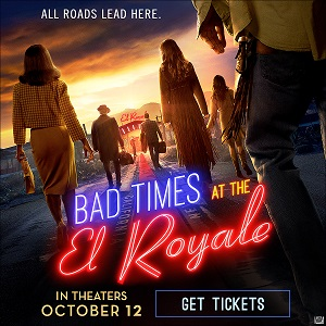 Bad Time At El Royale Now On Sale
