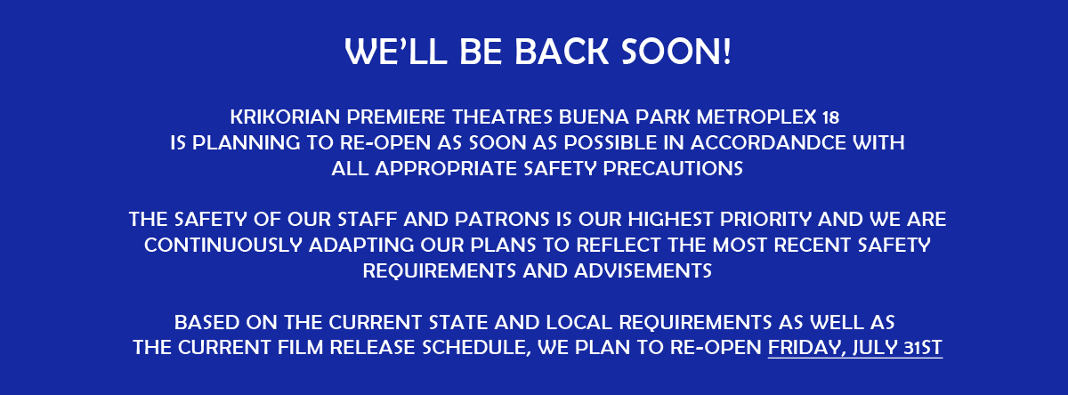 Information regarding potential re-opening date of 7/31 based on current safety guidelines and film release schedule