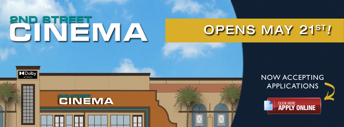 slider image announcing 2nd Street Cinema, opening May 21st.  Now accepting applications.  Click here to apply online.