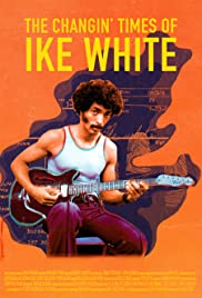 Changin' Times of Ike White, The