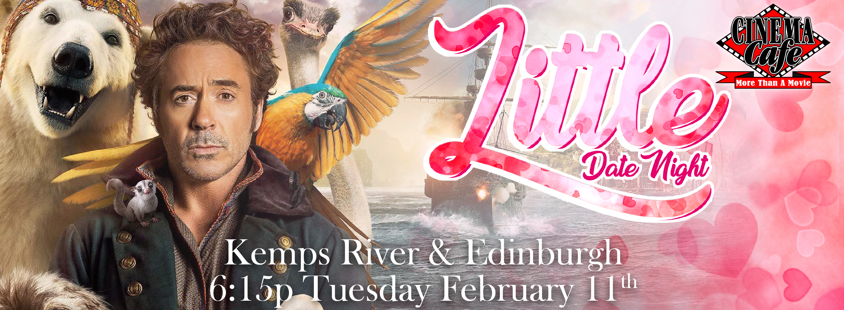 Little Date Night Dolittle Tuesday Feb. 11th @ 6:15pm at Kemps River and Edinburgh.
