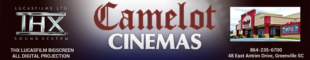 Camelot Cinemas | Greenville, SC