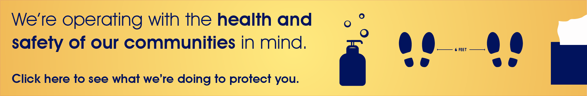 We're operating with the health and safety of our communities in mind. Click here to see what we're doing to protect you.