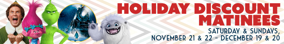 Holiday discount matinees - click here for more information