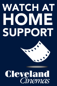 Watch at Home and Support Cleveland Cinemas