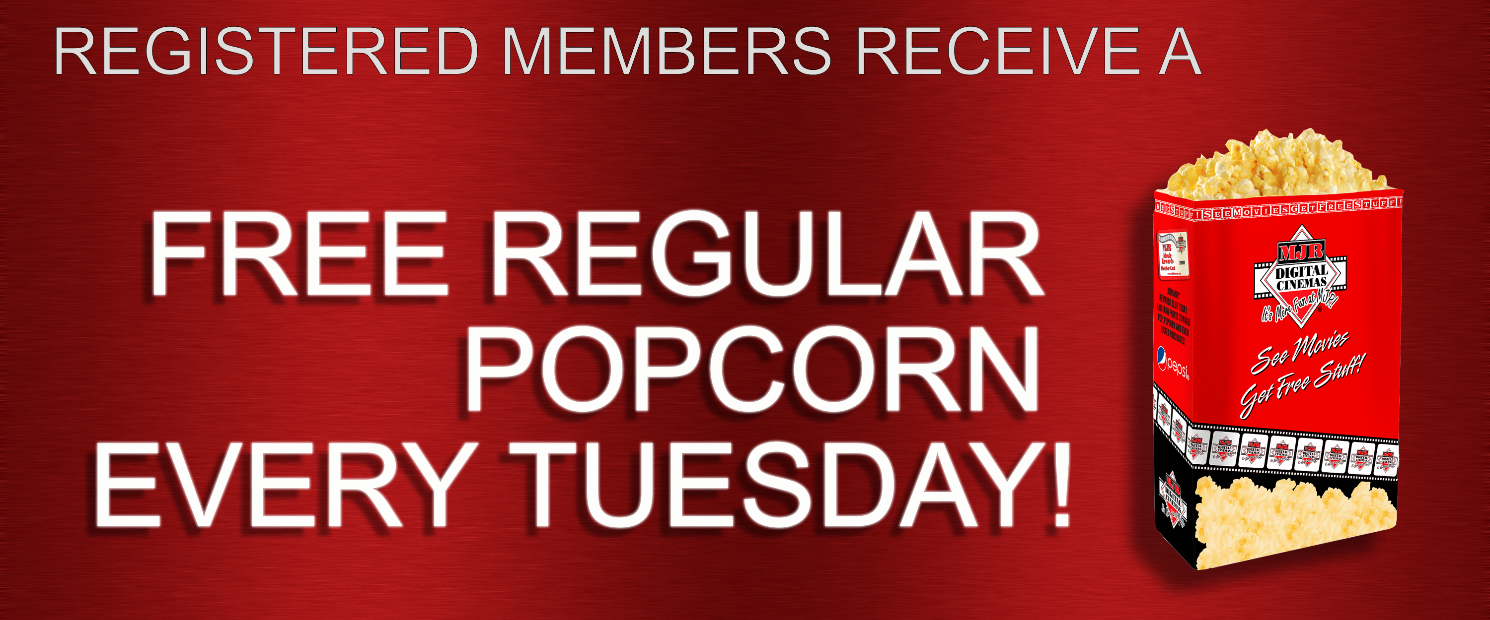 Registered members receive a free regular popcorn every tuesday