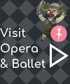 Visit Opera and Ballet